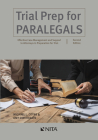 Trial Prep for Paralegals: Effective Case Management and Support to Attorneys in Preparation for Trial Cover Image
