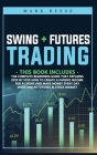 2 in 1 Swing + Futures trading: The complete beginners guide that explains step by step how to create a passive income for a living and make money eve Cover Image