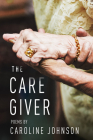 The Caregiver: Poems Cover Image