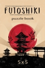 Futoshiki Puzzle Book 5 x 5: Japanese Puzzles, Over 200 Challenging Puzzles, 5 x 5 Logic Puzzles, Futoshiki Puzzles Cover Image