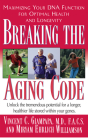 Breaking the Aging Code: Maximizing Your DNA Function for Optimal Health and Longevity Cover Image
