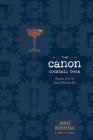 The Canon Cocktail Book: Recipes from the Award-Winning Bar Cover Image