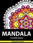 Mandala Coloring Book: Relaxation Series: Coloring Books For Adults, coloring books for adults relaxation, Meditation Coloring Book for adult Cover Image