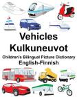 English-Finnish Vehicles/Kulkuneuvot Children's Bilingual Picture Dictionary Cover Image