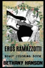 Eros Ramazzotti Adult Coloring Book: Multiple Awards Winner and Italian Pop Icon Inspired Coloring Book for Adults Cover Image