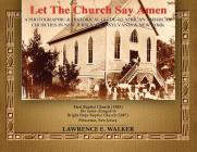 Let The Church Say Amen: A Photograph & Historical Guide To African American Churches in New Jersey, Pennsylvania & New York Cover Image