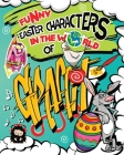 Funny Easter Characters in the World of Graffiti: An Original Collection of Fun Pages in a Coloring Book with Graffiti Street Art Letters for Kids - T Cover Image