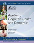 AgeTech, Cognitive Health, and Dementia (Synthesis Lectures on Assistive) Cover Image