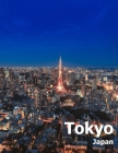 Tokyo Japan: Coffee Table Photography Travel Picture Book Album Of An Island Country And Japanese City In East Asia Large Size Phot Cover Image