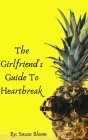 The Girlfriend's Guide To Heartbreak Cover Image