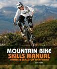 Mountain Bike Skills Manual: Fitness and Skills for Every Rider Cover Image