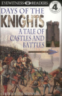 Days of the Knights: A Tale of Castles and Battles (DK Readers: Level 4) Cover Image