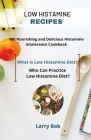 Low Histamine Recipes: Nourishing and Delicious Histamine Intolerance Cookbook Cover Image