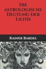 Die astrologische Deutung der Lilith Cover Image
