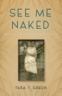 See Me Naked: Black Women Defining Pleasure during the Interwar Era Cover Image