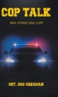Cop Talk: Real Stories, Real Cops Cover Image