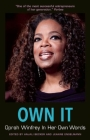 Own It: Oprah Winfrey in Her Own Words (In Their Own Words) Cover Image