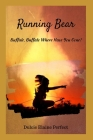 Running Bear: Buffalo, Buffalo Where Have You Gone? Cover Image
