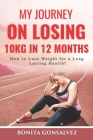 My Journey on losing 10kg in 12 months: How to lose weight for a long lasting health? Cover Image