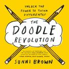 The Doodle Revolution: Unlock the Power to Think Differently Cover Image