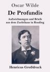 De Profundis (Großdruck): Aufzeichnungen und Briefe aus dem Zuchthaus in Reading Cover Image