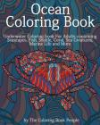Ocean Coloring Book: Underwater Coloring Book for Adults containing Seascapes, Fish, Sealife, Coral, Sea Creatures, Marine Life and More (Coloring Books for Adults #1) Cover Image