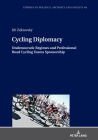 Cycling Diplomacy: Undemocratic Regimes and Professional Road Cycling Teams Sponsorship (Studies in Politics #40) Cover Image