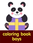 coloring book boys: A Coloring Pages with Funny image and Adorable Animals for Kids, Children, Boys, Girls Cover Image