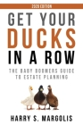 Get Your Ducks in a Row: The Baby Boomers Guide to Estate Planning - 2020 EDITION Cover Image