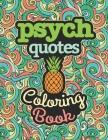 Psych Quotes Coloring Book: A Cool Coloring Book for Fans of Psych, Lot of Designs to Color, Relax and Relieve Stress. Cover Image