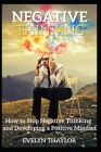 Negative Thinking: How to Stop Negative Thinking and Developing a Positive Mindset Cover Image