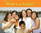 What Is a Family? (Families) Cover Image