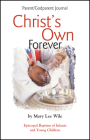 Christ's Own Forever: Episcopal Baptism of Infants and Young Children; Parent/Godparent Journal Cover Image