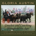 Coaches and Coaching Throughout the Ages: A journey through the history of conveyance to the modern day sport of coaching. Cover Image