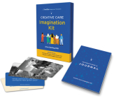 Creative Care Imagination Kit: A TimeSlips Engagement Resource Cover Image
