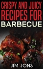 Crispy and juicy recipes for barbecue Cover Image
