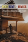 Just Not A House: Family Story, Coal Mining, & The Sengers Of Stiritz: Family Stories Examples Cover Image