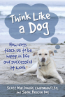Think Like a Dog: How Dogs Teach Us to Be Happy in Life and Successful at Work Cover Image