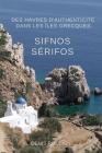 Sifnos - Sérifos. Des havres d'authenticité dans les Îles Grecques Cover Image