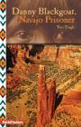 Danny Blackgoat, Navajo Prisoner (Pathfinders) Cover Image