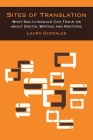 Sites of Translation: What Multilinguals Can Teach Us about Digital Writing and Rhetoric (Sweetland Digital Rhetoric Collaborative) Cover Image