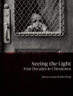Seeing the Light: Four Decades in Chinatown Cover Image