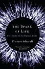 The Spark of Life: Electricity in the Human Body Cover Image