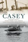 Casey: The Remarkable, Untold Story of Frederick Walker