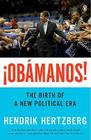 ¡Obamanos!: The Birth of a New Political Era Cover Image