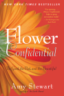 Flower Confidential: The Good, the Bad, and the Beautiful Cover Image