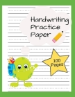 Handwriting Practice Paper: Writing Paper for Kids, Kindergarten, Preschool, K-3 - Paper with Dotted Lines - 100 Pages Cover Image