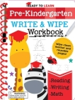 Ready to Learn: Pre-Kindergarten Write and Wipe Workbook: Counting, Shapes, Letter Practice, Letter Tracing, and More! Cover Image