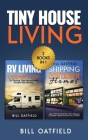 Tiny House Living: RV Living & Shipping Container Homes Cover Image