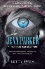Jena Parker The Final Resolution: Life Is a Mystery and Then You Die! Cover Image